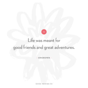 Good Words: Good Friends & Great Adventures
