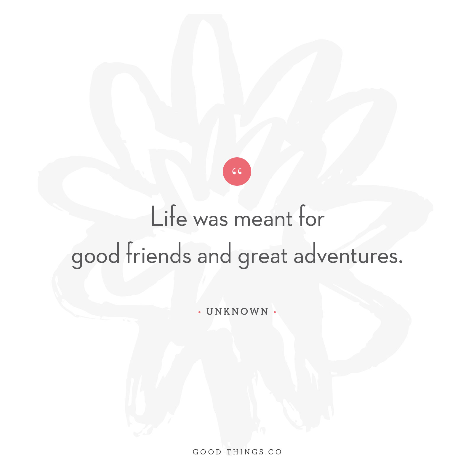 "Good Words – ""Good Friends & Great Adventures"""