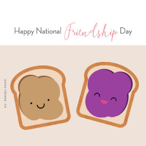 Celebrating Friends! Happy National Friendship Day from all of us at Good Things!